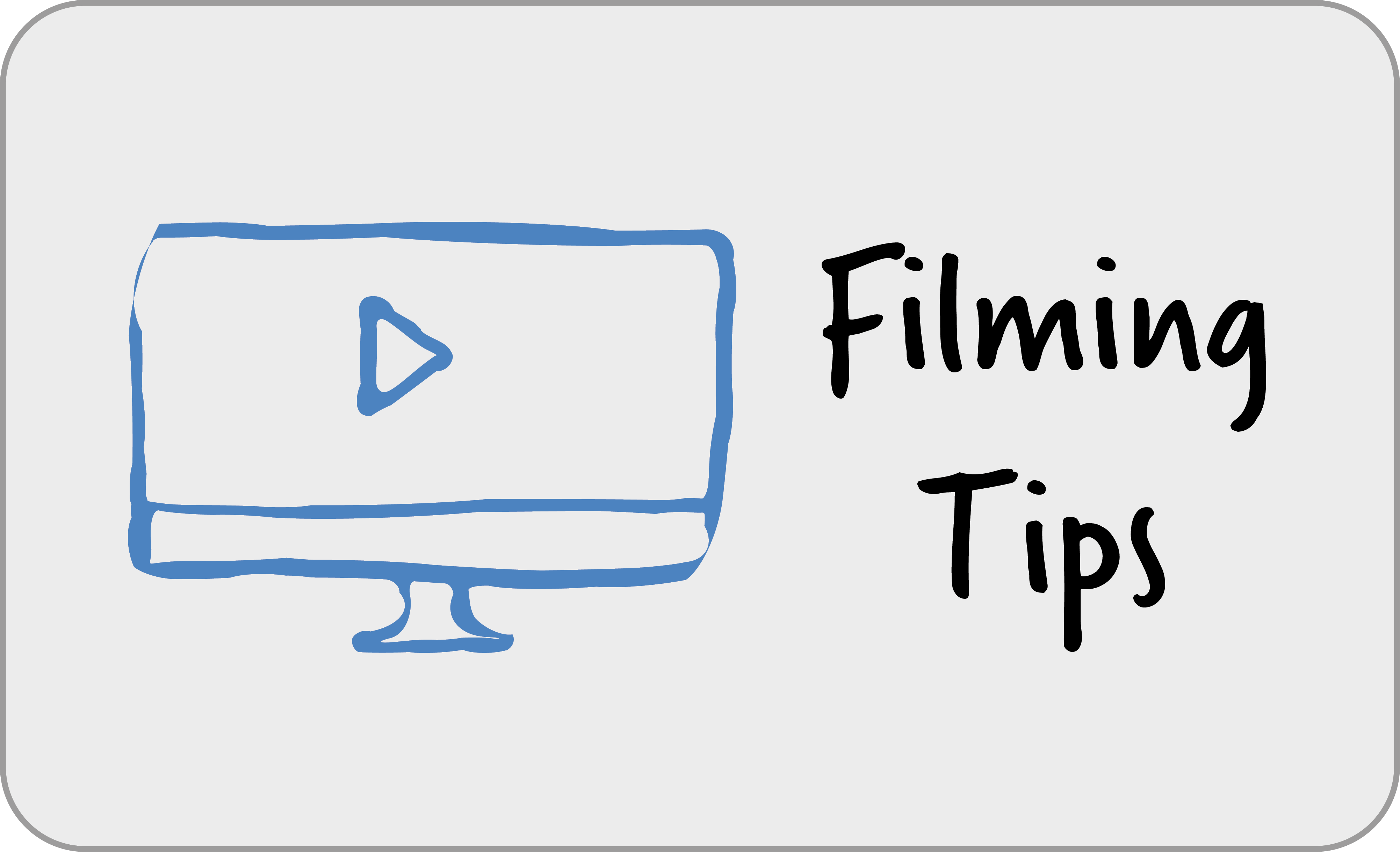 Filming Tips